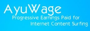 AyuWage - Progressive Earnings Paid for Internet Content Surfing